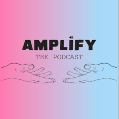 Amplify: The Podcast